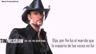 Live Like You Were Dying - Tim McGraw (Traducida al Español)