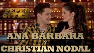 Ana BÁrbara Y Christian Nodal Hablan De Su Dueto - Pepe's Office