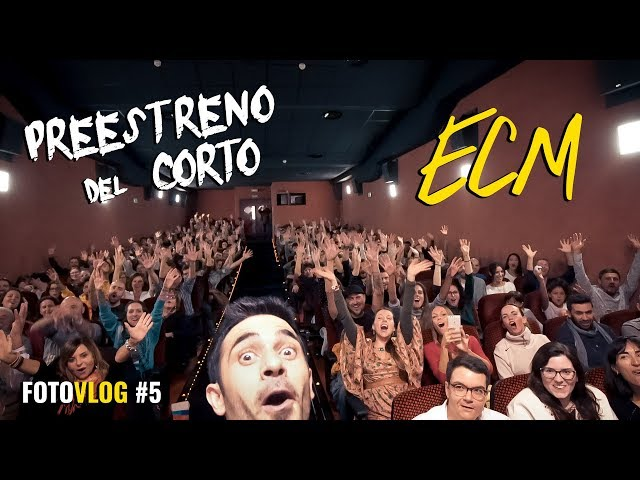 Preestreno del CORTOMETRAJE ECM | FotoVlog #5