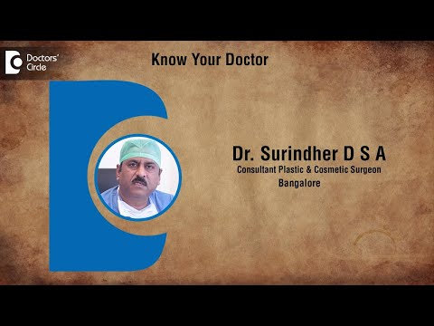 Dr. Surindher D S A   Plastic & Cosmetic Surgeon In Bangalore   Plastic Surgeon- Know Your Doctor