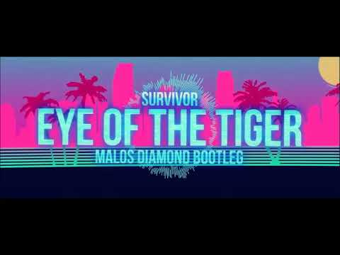Survivor - Eye Of The Tiger (MALOS & DIAMOND Bootleg 2018) FREE DOWNLOAD !!!