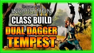 Dragon Age Inquisition - Class Build - Dual Dagger Tempest Rogue Guide!