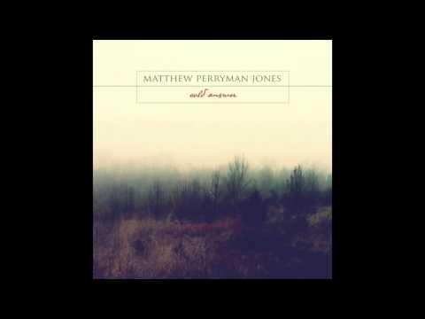 Matthew Perryman Jones - I Can't Go Back Now (Official Audio)