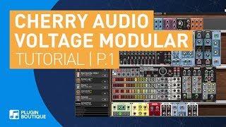 Voltage Modular Core by Cherry Audio | Quick Start Tutorial | Part 1