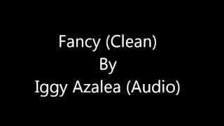 Fancy (Clean) by Iggy Azalea (Audio)