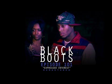 "remastered | BLACK BOOTS | Ep. 101 ""Expressed Interest"" | @BlackBootsTV"