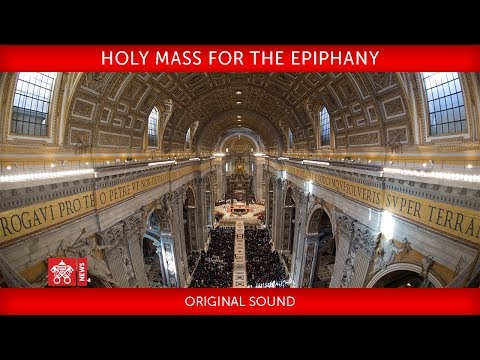 Pope Francis Holy Mass for the Epiphany of the Lord 2018-01-06