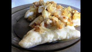 Вареники с картошкой сытно и вкусно - отличный рецепт