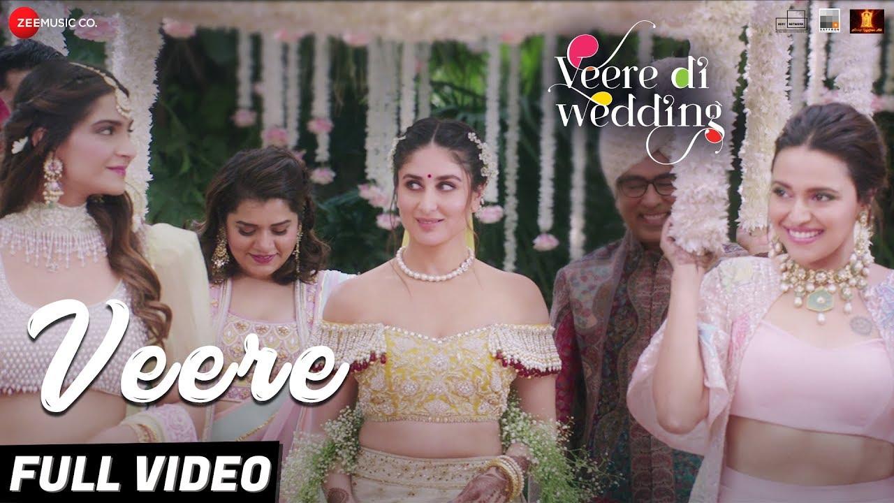 Download Veere - Full Video   Veere Di Wedding   Kareena Kapoor Khan, Sonam Kapoor Ahuja, Swara & Shikha
