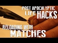 Reloading shotgun shells with matches post apocalyptic life hacks mp3
