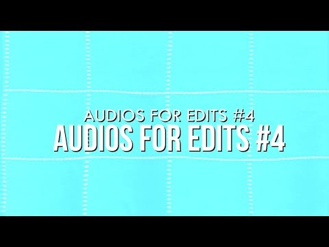 Audios for edits #4 | Music Finder