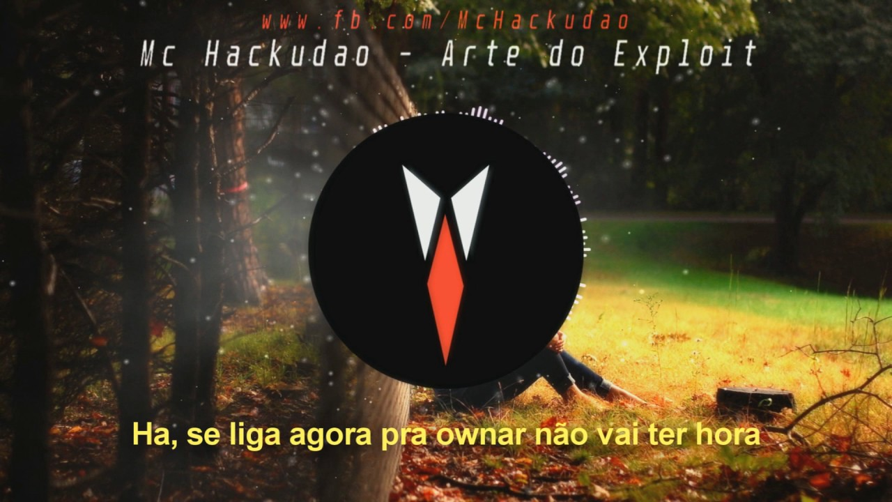 Mc Hackudao - Arte do Exploit (Dj Nike)