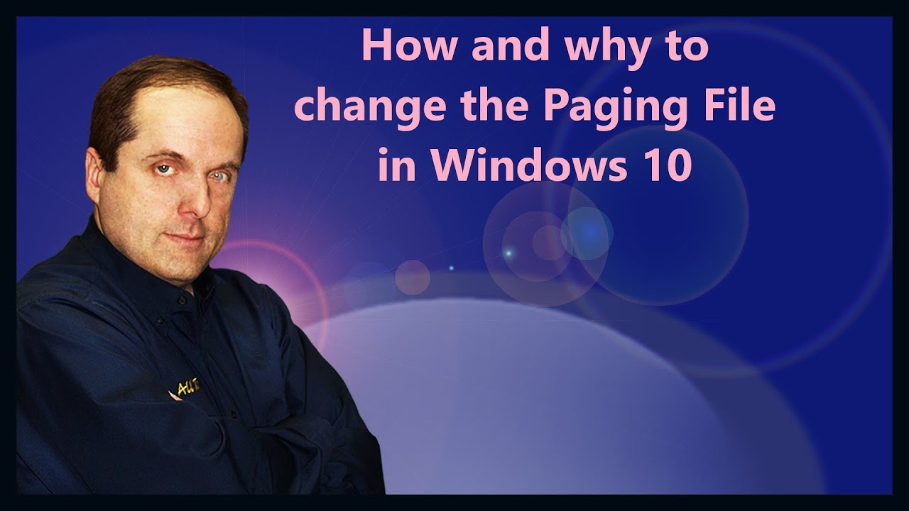 How and why to change the Paging File in Windows 10