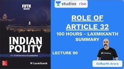 L90: Role of Article 32 | 100 Hours - Laxmikanth Summary | UPSC CSE | Sidharth Arora
