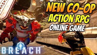 NEW Breach Gameplay | A New Co-Op Action RPG Online Game | Let's Play a new Game