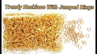 Trendy Necklace making with jumped rings