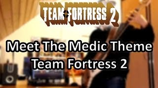 Meet The Medic Theme Team Fortress 2 [Guitar Cover]