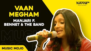 Vaan Megham - Manjari f. Bennet & the band - Music Mojo - Kappa TV