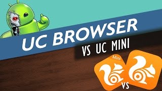 Navegador leve e rápido para Android - UC Browser Versus UC Browser MINI