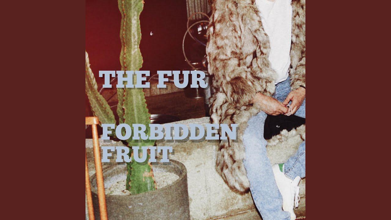 THE FUR - Forbidden fruit (feat. Julia Ross)