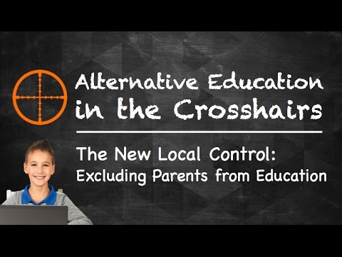The New Local Control: Excluding Parents from Education | Part 4