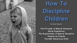 How To Discipline Children (by Herbert Spencer)