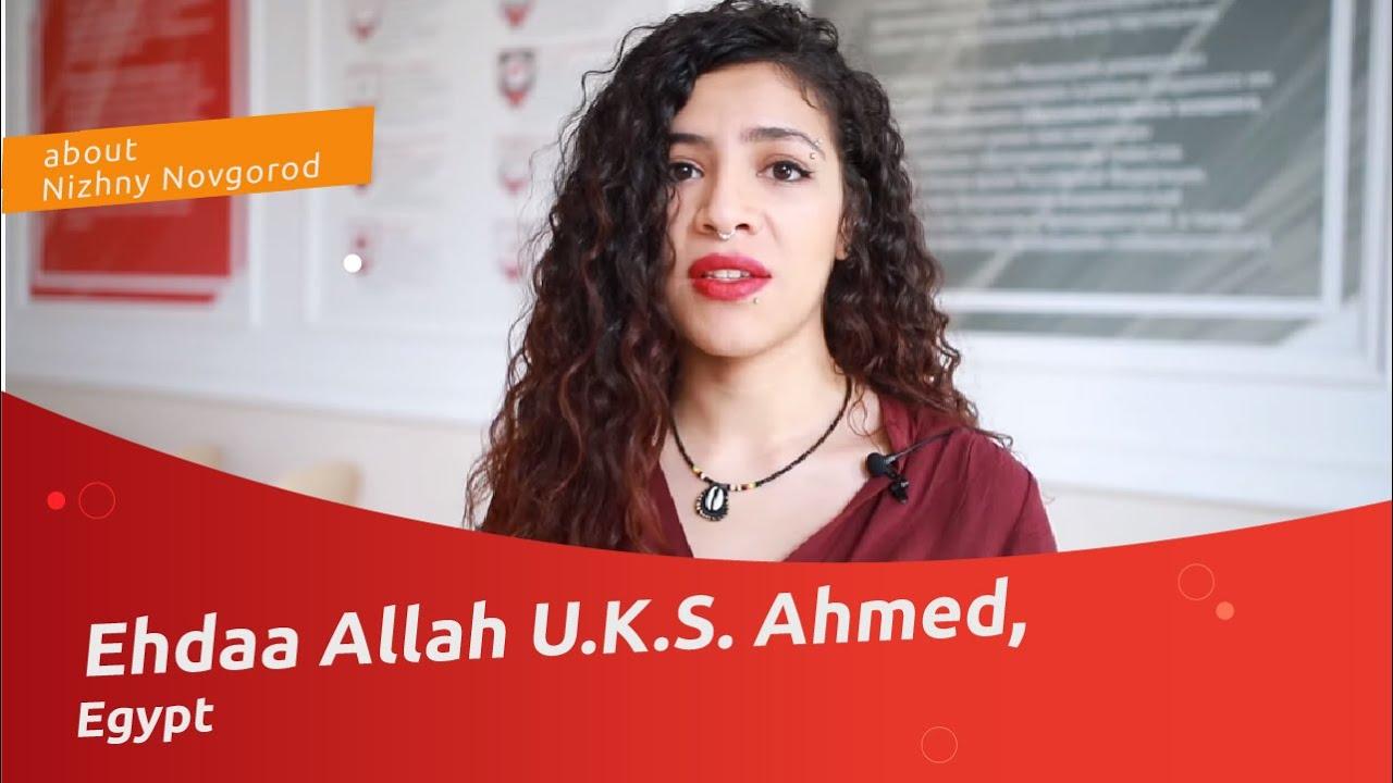 Ehdaa Allah U.K.S. Ahmed (Egypt) about Nizhny Novgorod