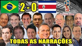Todas as narrações - Brasil 2 x 0 Costa Rica / Copa do Mundo 2018