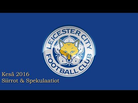 Kesä 2016: Siirrot & Spekuloinnit | Leicester City F.C