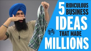 5 Crazy Business Ideas That Made People Rich