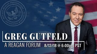 A Reagan Forum with Greg Gutfeld — 8/12/2018