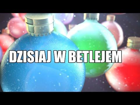 ☑ Dzisiaj w Betlejem - Polska Kolęda