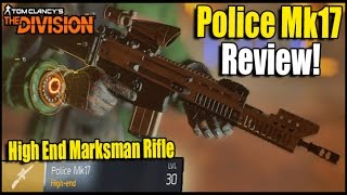 The Division: Police Mk17 High End Marksman Rifle Review! (How to Get/Weapon Review)