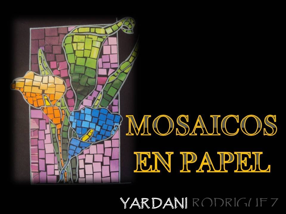 Mosaicos en papel 2013 youtube for El mural de mosaicos