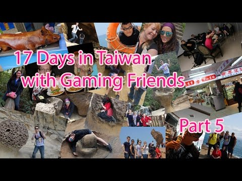 17 Days in Taiwan with WoW Gaming Friends Part 5 (與魔獸網友台灣之旅第五集)