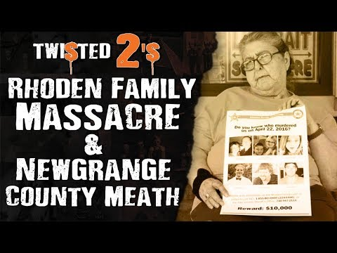 Twisted 2s #26 Rhoden Family Massacre & Newgrange County Meath
