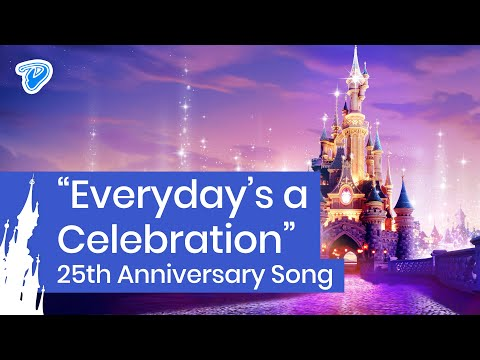 Everyday's A Celebration - Disneyland Paris 25th Anniversary Theme Song 12th April 2017