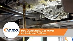 DSG Getriebeölwechsel am Powershift Getriebe eines Ford Focus [EXPERT KITS+ V25-0796]