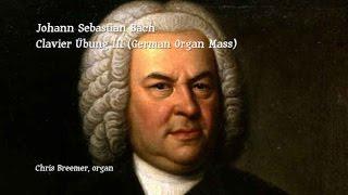 Bach - Clavier Übung III (German Organ Mass)