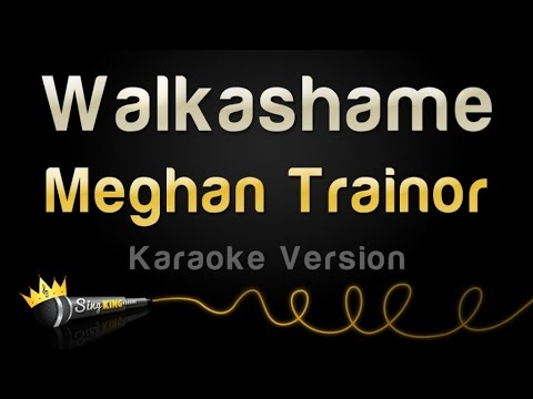 Meghan Trainor - Walkashame (Karaoke Version)