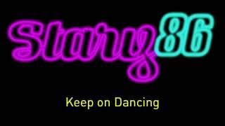 STA:RY 86 - Keep On Dancing