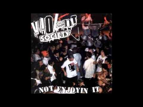 VIOLENT SOCIETY- IT'S ONLY YOUR LIFE