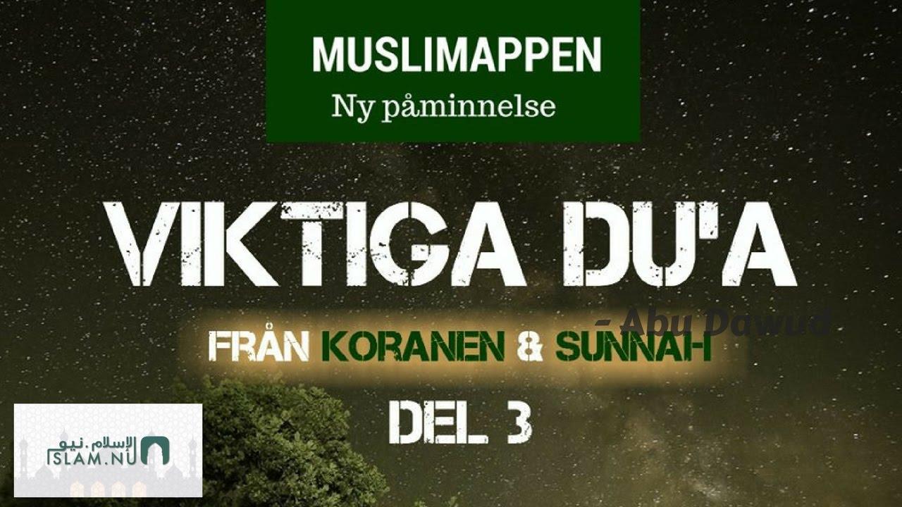 Viktiga du´â (åkallelser) från Koranen och Sunnah | del 3 | Muslimappen