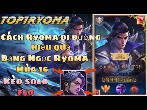 [TOP Ryoma] Bảng ngọc Ryoma mùa 16 và kèo đối đầu Florentino lane tà thần rank cao thủ - Liên Quân