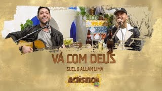 Suel e Allan lima - Vá Com Deus (Acústico FM O Dia)