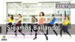 Sigamos Bailando Zin76 - Gianluca Vacchi, Luis Fonsi Ft. Yandel  Choreography  Zumba®  Lisa