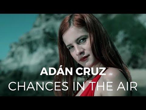 Adán Cruz - Chances In The Air (Video Oficial) [Prod. x Rocca]