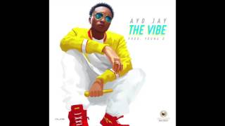 Ayo Jay - The Vibe