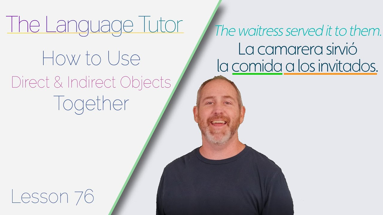 Using Direct and Indirect Objects Together | The Language Tutor *Lesson 76*