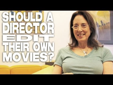 Should A Director Edit Their Own Movies? by Julie Corman